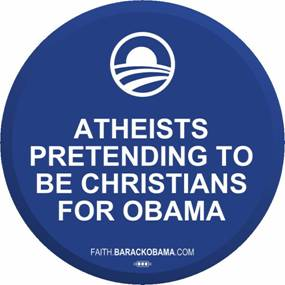 Atheists Pretending to be Christians For Obama