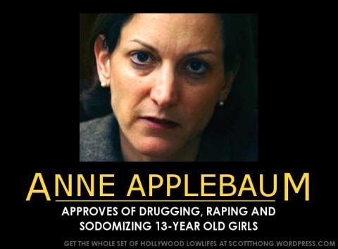 Anne Applebaum Approves Rape